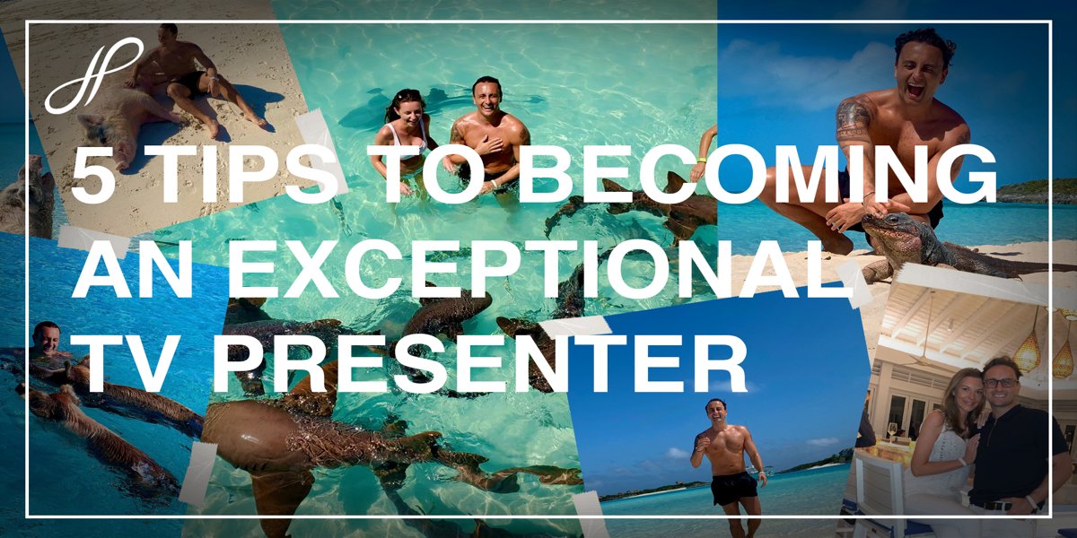 5 TIPS TO BECOMING AN EXCEPTIONAL TV PRESENTER